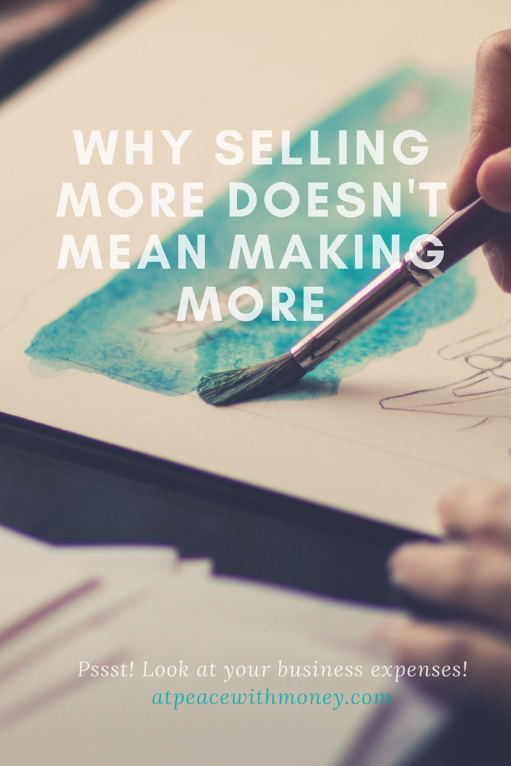 Why Selling More Doesn't Mean Making More: At Peace With Money