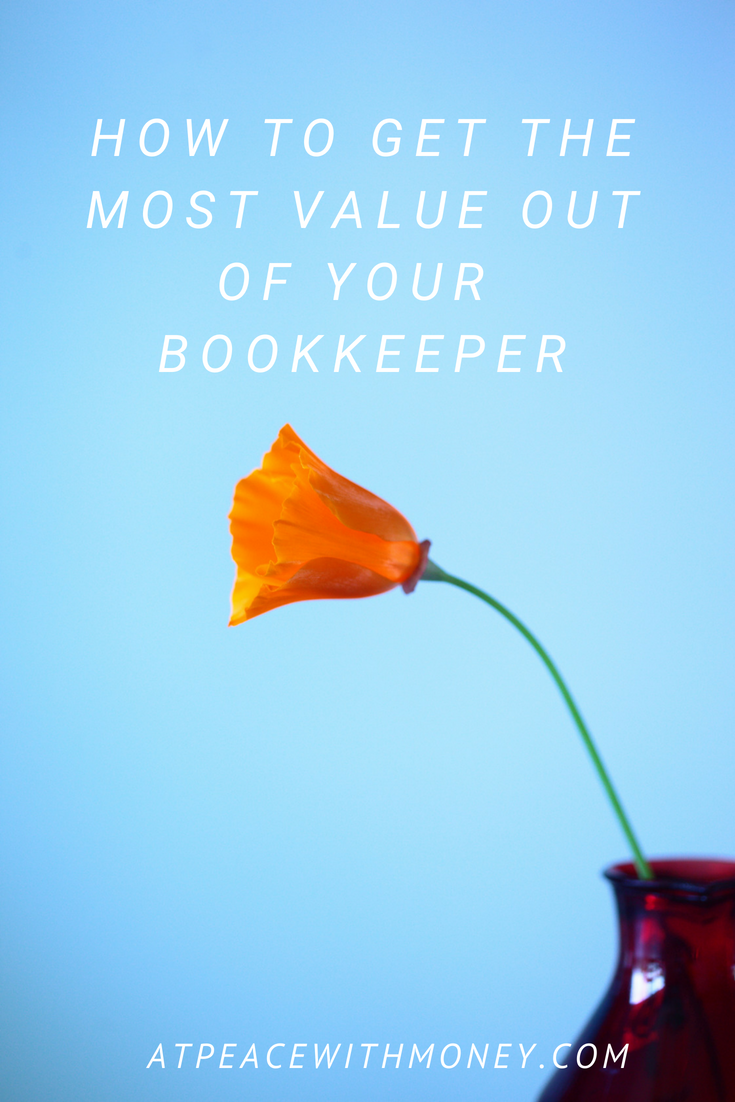 How to Get the Most Value Out of Your Bookkeeper: At Peace With Money