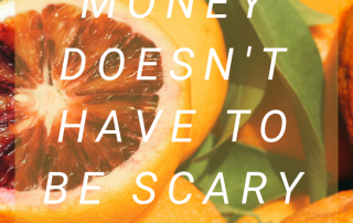 At Peace With Money: Money Doesn't Have to be Scary