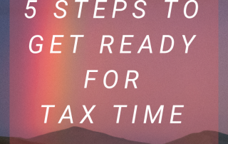 5 Steps to Get Ready For Tax Time