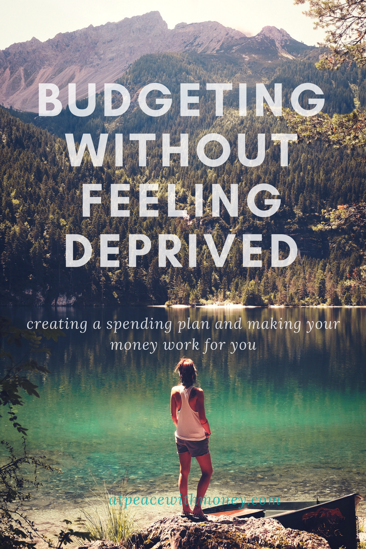 Budgeting Without Feeling Deprived: Creating a Spending Plan