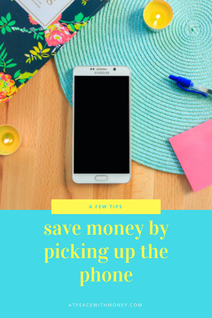 Save Money by Picking up the Phone Pin At Peace with Money