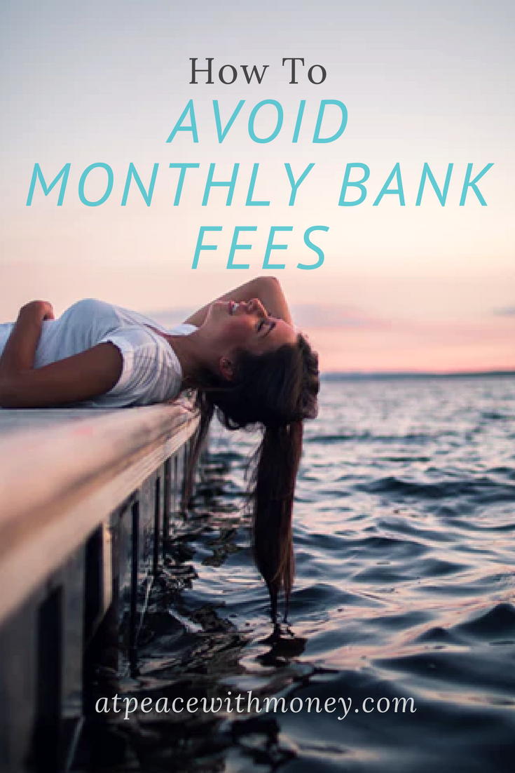 How to Avoid Monthly Bank Fees: At Peace with Money