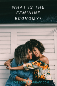 What is the Feminine Economy? At Peace With Money