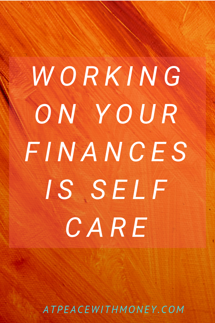 Working on Your Finances Is Self Care: At Peace With Money
