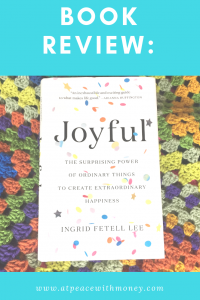 Joyful by Ingrid Fetell Lee Book Review: At Peace With Money